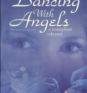 Dancing with Angels - A Transplant Odyssey