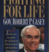 Fighting for Life: The story of a courageous pro-life Democrat whose own brush with death made medical history