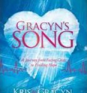 Gracyn's Song: A Journey from Facing Crisis to Finding Hope