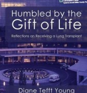 Humbled by the Gift of Life, Reflections on Receiving a Lung Transplant