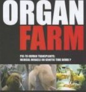 Organ Farm: Pig-to-Human Transplants: Medical Miracle or Genetic Time Bomb?