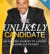 The Unlikely Candidate: An Amazing Journey of a Heart Transplant Recipient